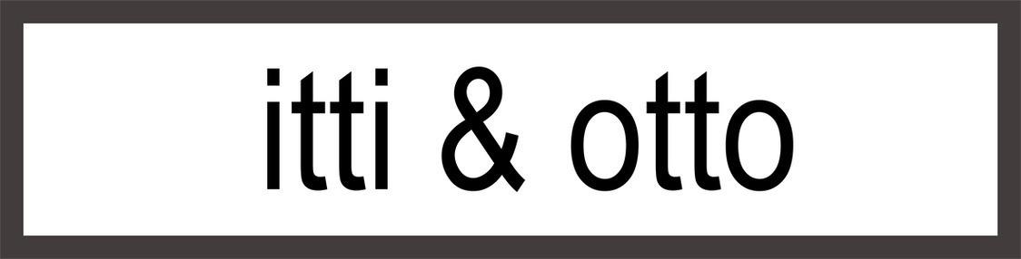 ITTI & OTTO